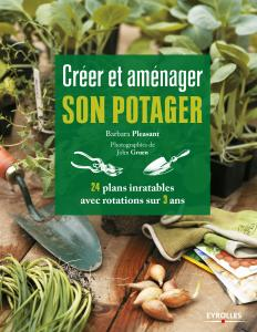 Cr�er et am�nager son potager - Barbara Pleasant
