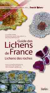 Guide des Lichens de France. Lichens des roches - Juliette Asta, Chantal Van Haluwyn et Michel Bertrand