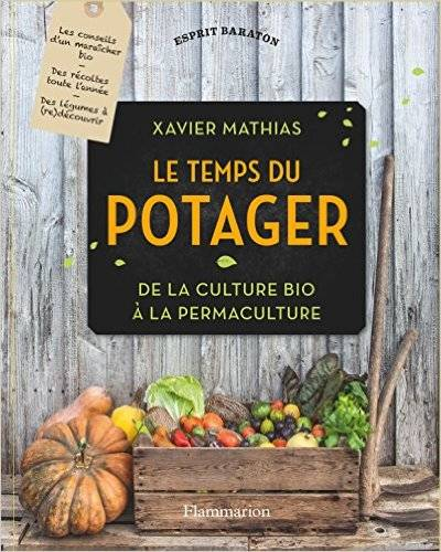 Le temps du potager - Xavier Mathias