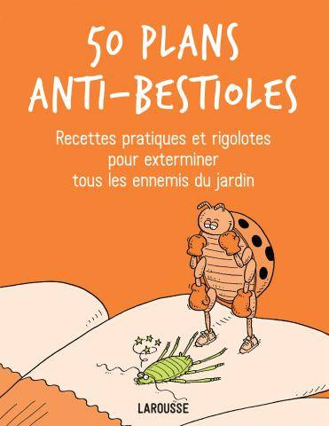 50 plans anti-bestioles - Sarah FORD
