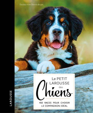 Le petit Larousse des chiens - Dorling Kindersley Limited (DK)