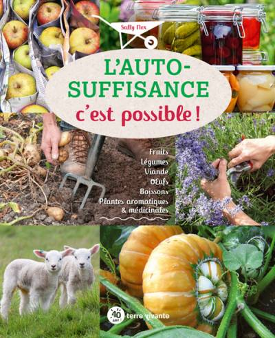 L'autosuffisance, c'est possible ! - Sally Nex
