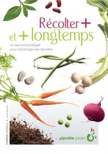 R�colter plus et plus longtemps - Xavier MATHIAS