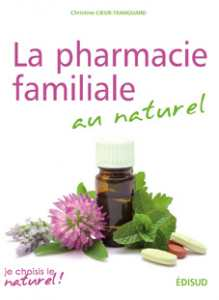 La pharmacie familiale au naturel