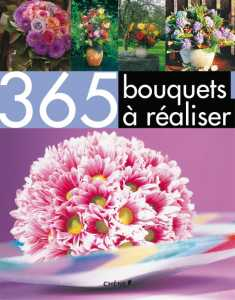 365 bouquets � r�aliser - Collectif
