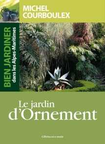 Le jardin d'ornement - Michel Courboulex