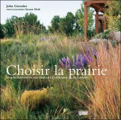 Choisir la prairie - John Greenlee, Saxon Holt (Photos)