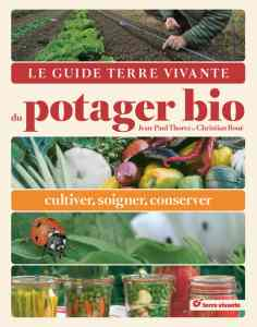 Le guide Terre Vivante du potager bio -  Jean-Paul Thorez, Christian Bou�