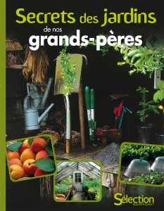 Secrets des jardins de nos grands-p�res - S�lection Reader's Digest