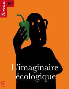 L'imaginaire �cologique - Terrain n� 60 - Collectif