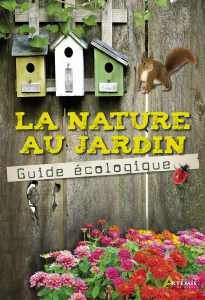 La nature au jardin, le guide �cologique - Maurice Dup�rat