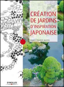 Cr�ation de jardins d'inspiration japonaise - Marie-France Mainil