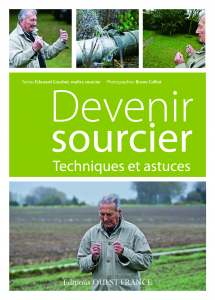 Devenir sourcier - Edouard Courbet & Bruno Colliot