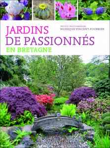 Jardins de passionn�s en Bretagne - Monique VINCENT-FOURRIER