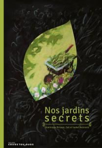 Nos Jardins secrets - Dominique Brisson, isabel Asunsolo et Za�