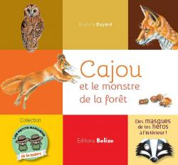 Cajou l'�cureuil et le monstre de la for�t - Evelyne Boyard