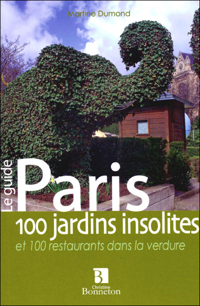 Paris, 100 jardins insolites - Martine Dumond